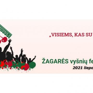 """Žagarės vyšnių festivalis 2021 m. """"Visiems kas su mumis"""